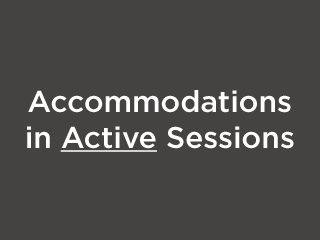 Assigning Test and Accommodations in an Active Session
