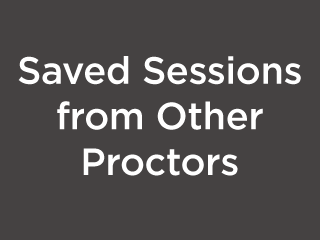 Opening Another Proctors Saved Session